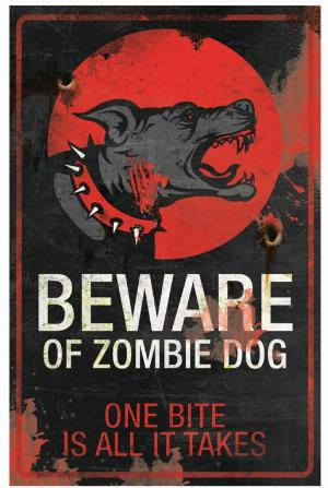 Photo of Beware of Zombie Dog Metal Sign 43cm x 28cm Large