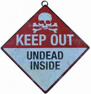 Photo of Keep Out Undead Inside Metal Sign