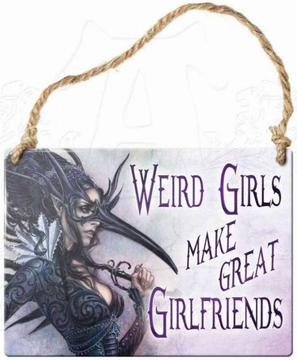 Photo of Weird Girls Make Great Girlfriends Small Steel Plaque